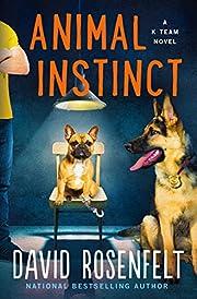 Animal Instinct: A K Team Novel (K Team…