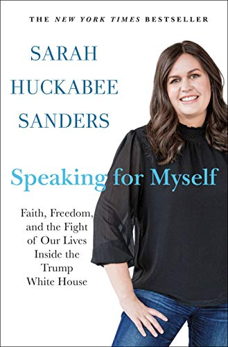 Speaking for Myself by Sarah Huckabee Sanders