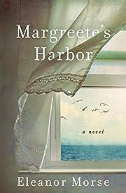 Margreete's Harbor: A Novel by Eleanor…