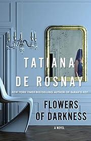 Flowers of Darkness: A Novel por Tatiana de…