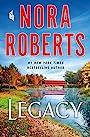 Legacy: A Novel - Nora Roberts