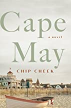 Cape May: A Novel by Chip Cheek