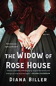 Widow of Rose House af Diana Biller