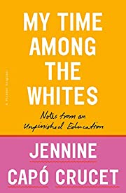 My Time Among the Whites: Notes from an…