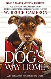 A Dog's Way Home Movie Tie-In: A Novel (A…