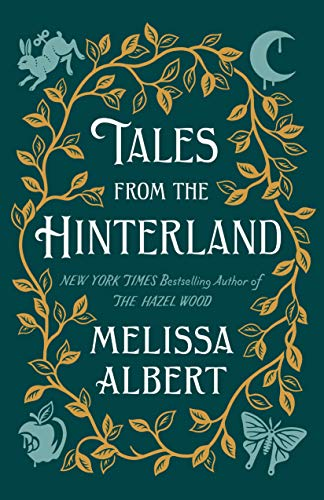 Tales from the Hinterland by Melissa Albert