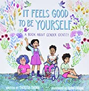 It Feels Good to Be Yourself: A Book About…