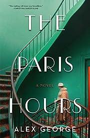 The Paris Hours: A Novel by Alex George