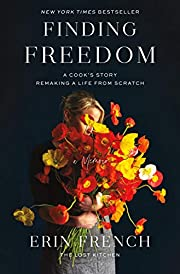 Finding Freedom: A Cook's Story; Remaking a…