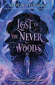 Lost in the Never Woods de Aiden Thomas