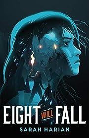 Eight Will Fall av Sarah Harian