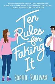 Ten Rules for Faking It de Sophie Sullivan