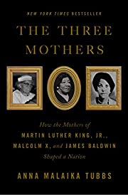 The Three Mothers: How the Mothers of Martin…