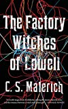 Factory Witches of Lowell de C S Malerich