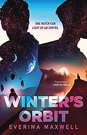 Winter's Orbit von Everina Maxwell