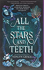 All the Stars and Teeth (All the Stars and…