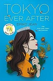 Tokyo Ever After: A Novel af Emiko Jean