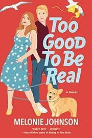 Too Good to Be Real: A Novel av Melonie…