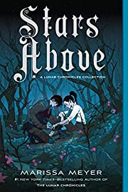 Stars Above: A Lunar Chronicles Collection…