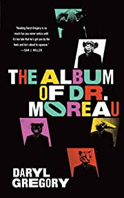 The Album of Dr. Moreau – tekijä: Daryl…