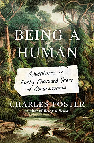 Being a Human by Charles Foster
