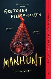 Manhunt de Gretchen Felker-Martin