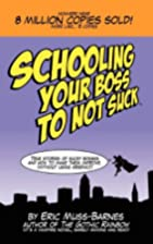 Schooling Your Boss to not Suck by Eric…