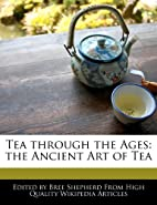 Tea through the Ages by Bree Shepherd