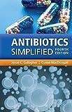 Antibiotics, simplified / Jason C. Gallagher, Conan MacDougall