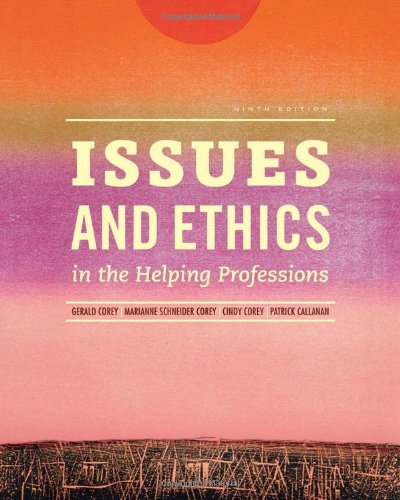Issues and Ethics in the Helping Professions (Book Only), Corey, Gerald; Corey, Marianne Schneider; Corey, Cindy; Callanan, Patrick