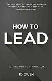 How to Lead: The definitive guide to…