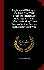Regimental History of the First New York…
