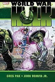 Hulk: World War Hulk av Greg Pak