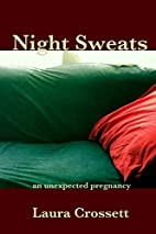 Night Sweats: An Unexpected Pregnancy by…