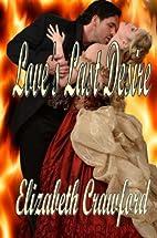 Loves Last Desire by Elizabeth Crawford
