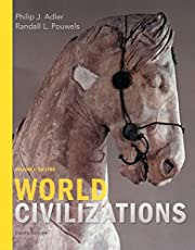 World Civilizations: Volume I: To 1700 –…