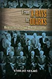 From X-rays to Quarks : Modern Physicists and Their Discoveries