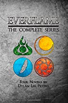 Everflame: The Complete Series by Dylan Lee…