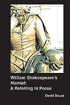 William Shakespeare's Hamlet: A Retelling…