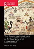 The Routledge handbook of archaeology and globalization / edited by Tamar Hodos