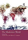 The Modernist world / edited by Stephen Ross and Allana C. Lindgren