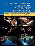 The Cambridge handbook of expertise and expert performance / edited by K. Anders Ericsson [and three others]