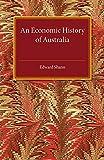 An economic history of Australia / by Edward Shann