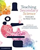 Teaching secondary science : theory and practice / edited by Geoff Woolcott, Robert Whannell