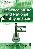Flamenco music and national identity in Spain / William Washabaugh