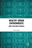 Healthy urban environments : more-than-human theories / Cecily Maller