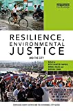 Resilience, environmental justice and the city / edited by Beth Schaefer Caniglia, Manuel Vallée, and Beatrice Frank