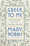 Greek to Me: Adventures of the Comma Queen, Norris, Mary