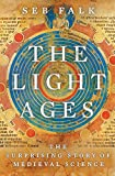 The Light Ages: The Surprising Story of…