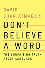 Don't Believe a Word: The Surprising Truth…